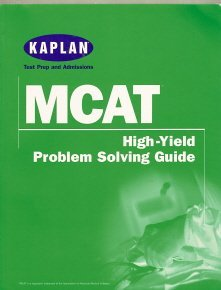 Kaplan MCAT (High-Yield Problem Solving Guide)
